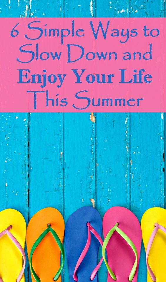 Busy wives and moms - here are 6 simple ways to slow down, chill out and enjoy your life this summer, with a tip for keeping things fun and sexy too!