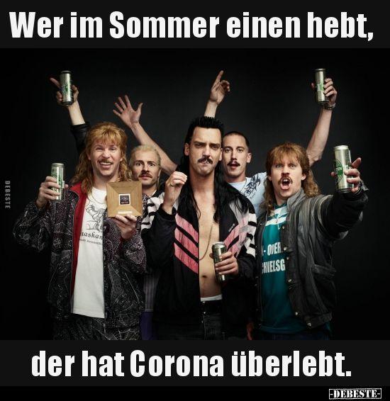 Wer Im Sommer Einen Hebt Der Hat Corona Uberlebt In 2020 Mit