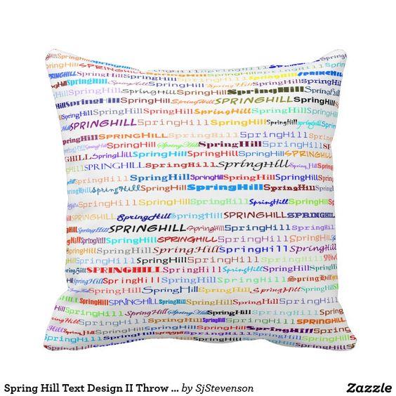 Spring Hill Text Design II Throw Pillow