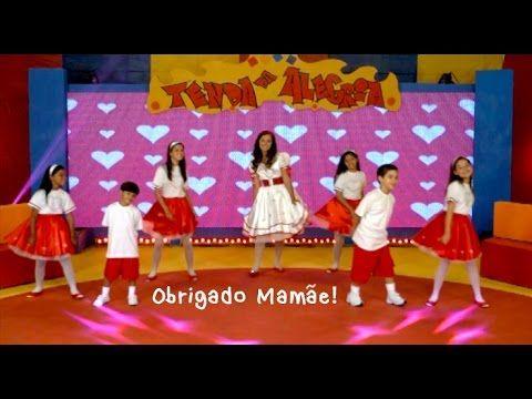 Obrigado Mamae Tenda Da Alegria 2 Youtube Danca Para