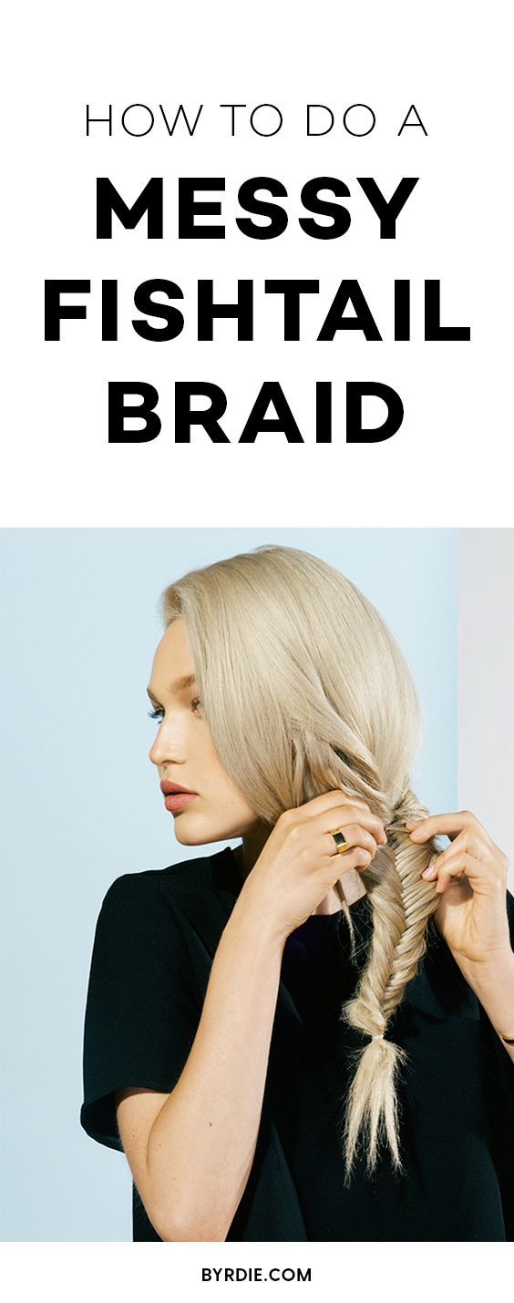 How to do a messy fishtail braid
