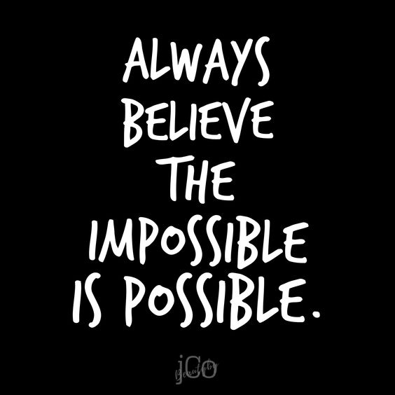 Never stop believing in the possibilities that lay before you. Nothing is impossible. Positivity quote. Encourage and uplift one another.