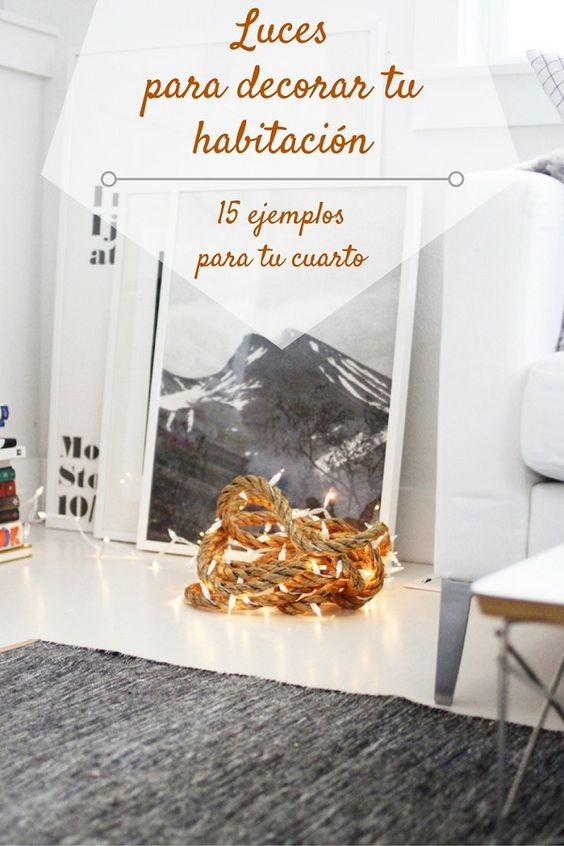 Luces para decorar tu habitación - pinterest