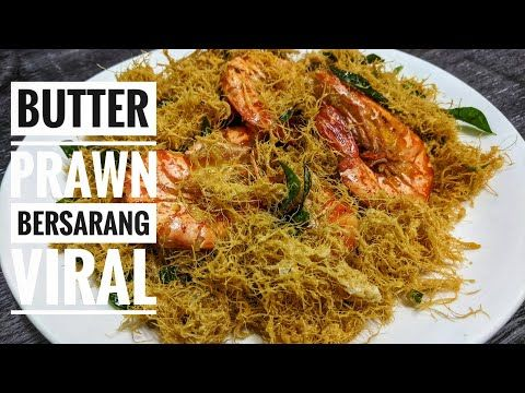 Cara Cara Masak Butter Prawn Bersarang Halus How To Make Perfect Butter Prawn With Egg Floss Youtube Di 2021 Dapur