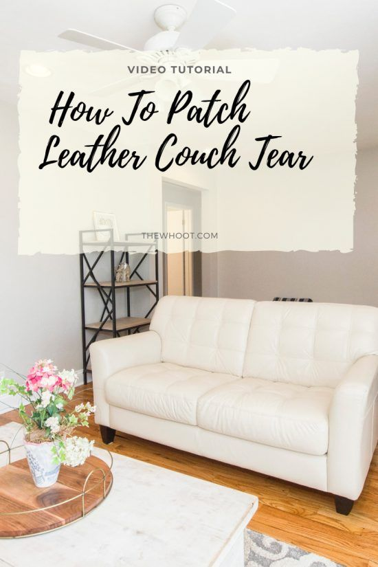 How To Patch Leather Couch Tear Video Patch Leather Couch Couch Patches