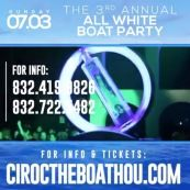Houston - Ciroc The Boat 3rd Annual All White Party 7/3  July 3, 2016 at 7pm to July 4, 2016 at 5am – Houston, TX 0