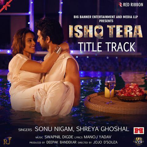 Ishq Tera Mp3 Song Belongs New Punjabi Songs Ishq Tera By Sonu Nigam Shreya Ghoshal Ishq Tera Available To Free Download Hindi Movie Song Movie Songs Songs
