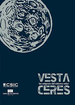 Vesta y Ceres: los orígenes del Sistema Solar