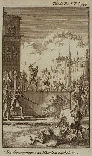Na de onthoofding van de gouverneur van Haarlem, Wigbolt Ripperda, vermoorden de Spaanse soldaten zijn hele leger van zo'n 800 soldaten. Spanje verliest in Haarlem zo'n 12.000 mensenlevens. Het grootste verlies in de Tachtigjarige Oorlog.