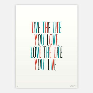 Live The Life You Love... Print now featured on Fab.
