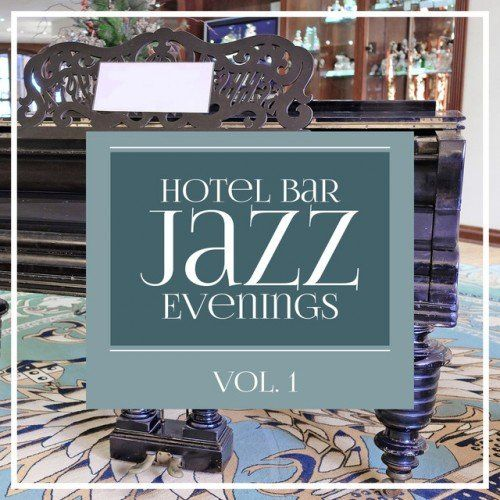VA - Hotel Bar Jazz Evenings Vol.1 (2016)