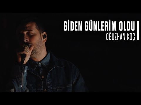 Oguzhan Koc Giden Gunlerim Oldu Akustik Youtube Sarkilar Giyim Gunaydin