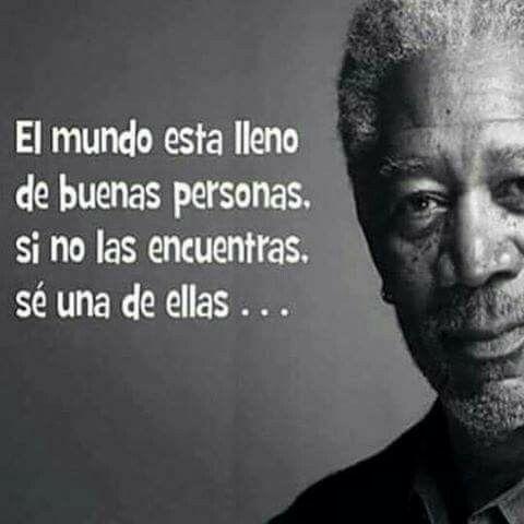 Morgan Freeman De Mis Favoritos Frases Sabias Refranes Y Proverbios Frases Bonitas
