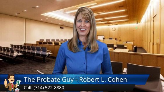 http://www.theprobateguy.com/ (714) 522-8880 The Probate Guy - Robert L. Cohen Buena Park reviews - California Probate Attorney committed to   helping you move through this difficult and confusing time with ease ending with the most money possible.