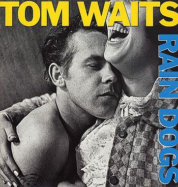 Tom Waits, Rain Dogs