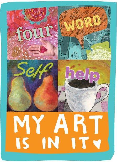Four Word Self Help - My art is in it!