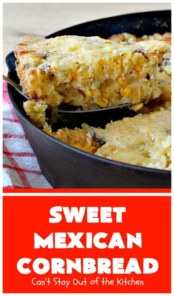 Sweet Mexican Cornbread – Can't Stay Out of the Kitchen