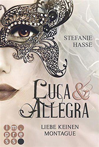 Liebe keinen Montague (Luca & Allegra 1) von Stefanie Hasse https://www.amazon.de/dp/B01CJWYHLE/ref=cm_sw_r_pi_dp_FeaExbVC9188M