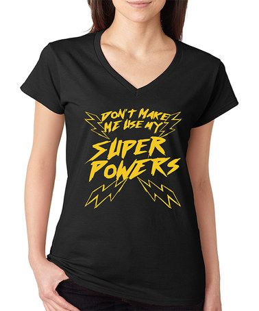 Look what I found on #zulily! Black 'Don't Make Me Use My Super Powers' V-Neck…