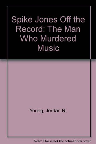 Spike Jones Off the Record: The Man Who Murdered Music. Created by Jordan R. Young.