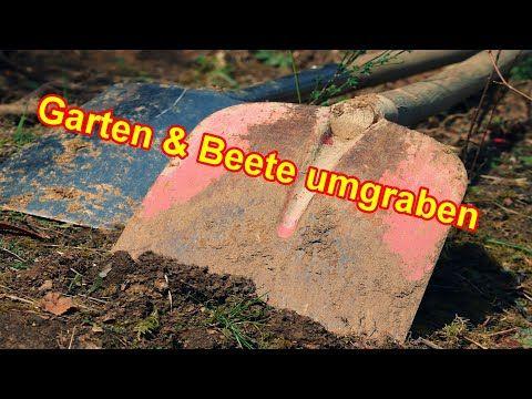 Garten Umgraben Bzw Beet Umgraben Sinnvoll Oder Nicht Warum Wann Wie Anleitung Youtube Garten Umgraben Garten Anleitungen