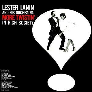 Lester Lanin – More Twistin' In High Society (1962)