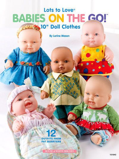 """Lots to Love Babies On The Go Doll Clothes Patterns 10"""" Berenguer Fat Quarters"""