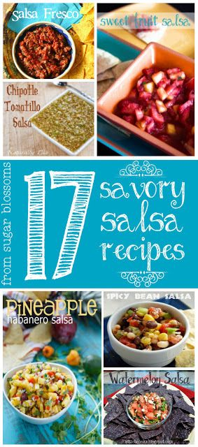 Sugar Blossoms: 17 Savory Salsa Recipes #salsa #summerfood #bbq #recipes