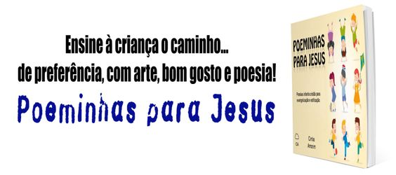 Poeminhas para Jesus - Historia Infantil com Rimas