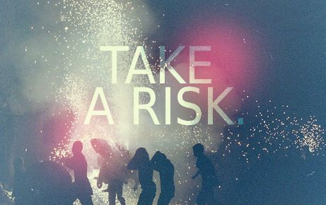 I repinned this because as Im reading this and listening to Break Away it says Take A Risk right when I read this!