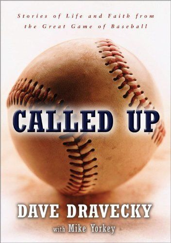 Called Up: Stories of Life and Faith from the Great Game of Baseball by Mike Yorkey. $10.80. Publisher: Zondervan; 1 edition (April 27, 2010). Author: Dave Dravecky. 256 pages