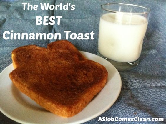 How to Make the BEST Cinnamon Toast in the World from ASlobComesClean ...