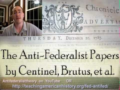 the history and beliefs of the anti federalist in america Would you have been a federalist or an anti-federalist  one of the great debates in american history was over the ratification of the constitution in 1787-1788 .
