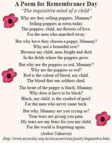 poem for rememberance day PLEASE READ - Give a moment to remember the brave men and women who have made the ultimate sacrifice so that people like you and me can live our lives without fear.
