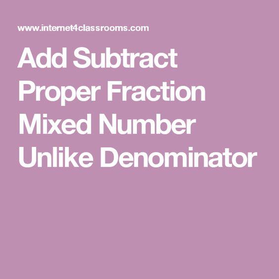 Add Subtract Proper Fraction Mixed Number Unlike Denominator