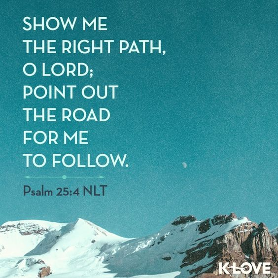 Show Me The Right Path O Lord Point Out The Road For Me To Follow