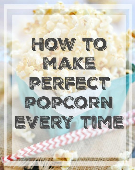 popcorn popcorn making and more perfect popcorn popcorn chemistry how ...