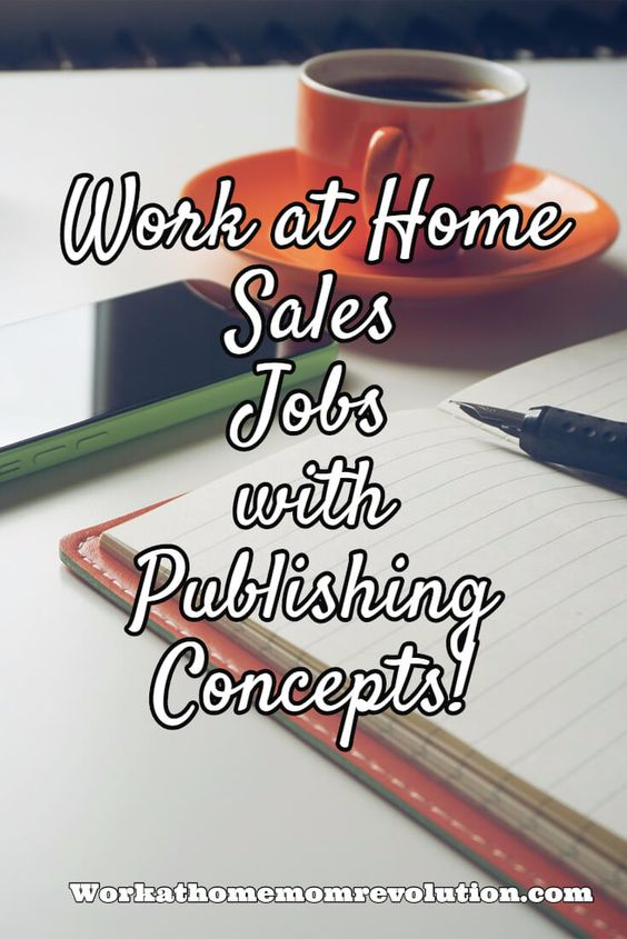 Work at Home Sales Rep Jobs with Publishing Concepts Home, The o