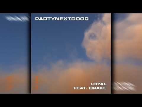 Partynextdoor Loyal Ft Drake Lyrics Review And Song Meaning