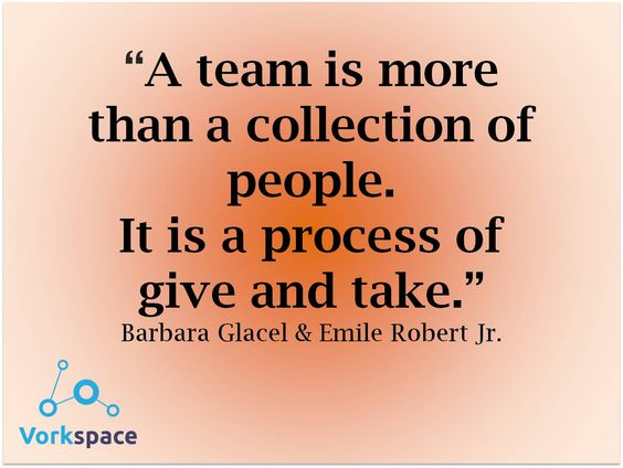 A team is more than a collection of people. It is a process of give and take. #BarbaraGlacel #EmileRobertJr