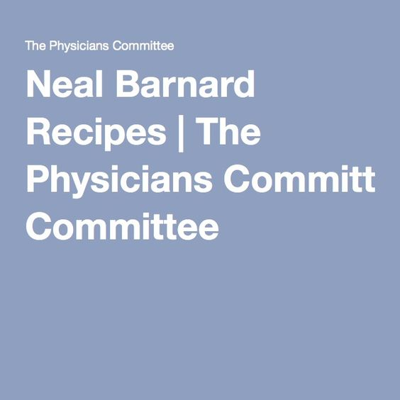 Neal Barnard Recipes | The Physicians Committee