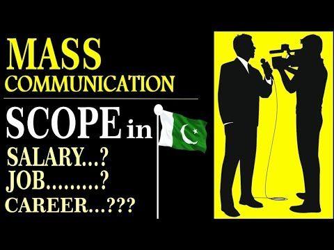 Bs Mass Communication Scope In Pakistan Salary Job Type Career For Mas Mass Communication Communication Mass