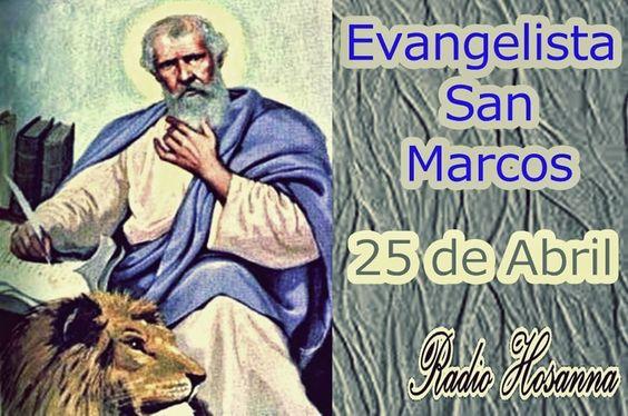 Radio Hosanna 1450 AM.  La Misionera.: Evangelista San Marcos, 25 de Abril