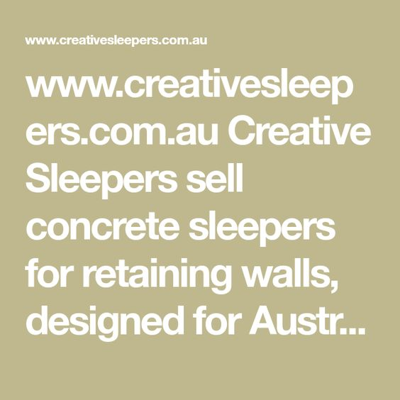 Www Creativesleepers Com Au Creative Sleepers Sell Concrete Sleepers For Retaining Walls Des Concrete Sleepers Retaining Wall Concrete Sleeper Retaining Walls