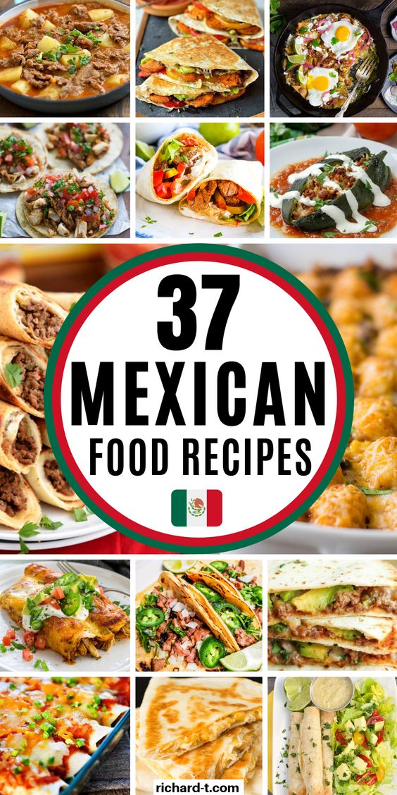 37 Delicious Mexican Food Recipes You Need To Make