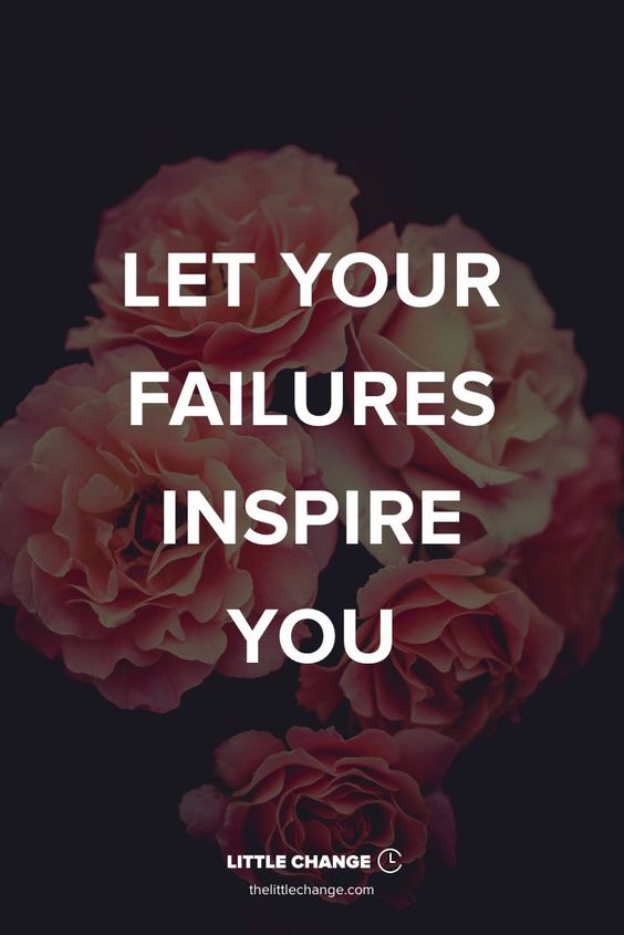 Let Your Failures Inspire You. #nevergiveup #inspiration #quote #motivation