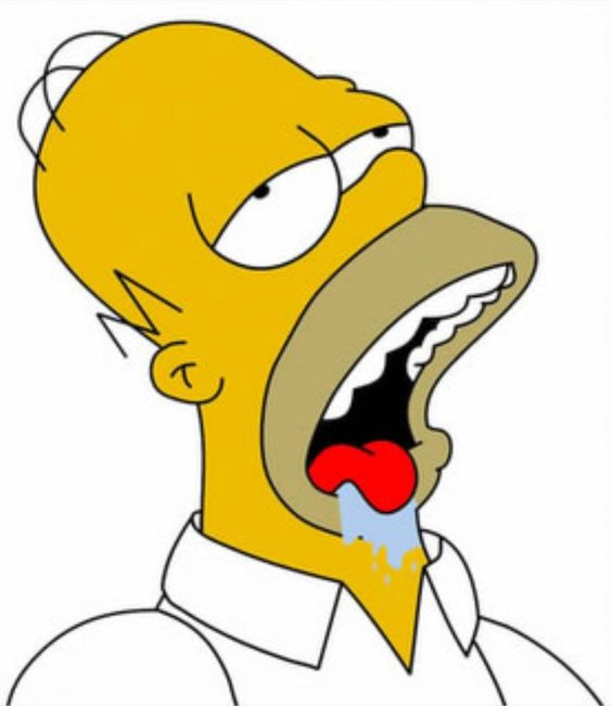 homer simpson. his drool face for things that are yummy! I mentally do this now whenever I get a craving lol