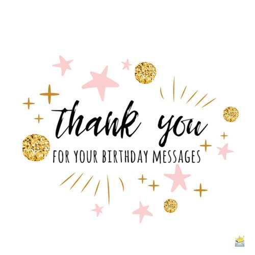 How Thoughtful Of You Thank You Messages For Your Birthday Wishes Thanks For Birthday Wishes Birthday Message To Myself Thank You For Birthday Wishes