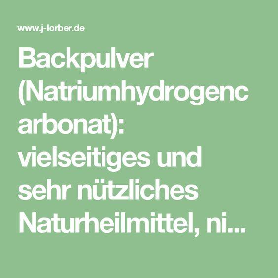 Backpulver (Natriumhydrogencarbonat): vielseitiges und sehr nützliches Naturheilmittel, nicht nur Backmittel!
