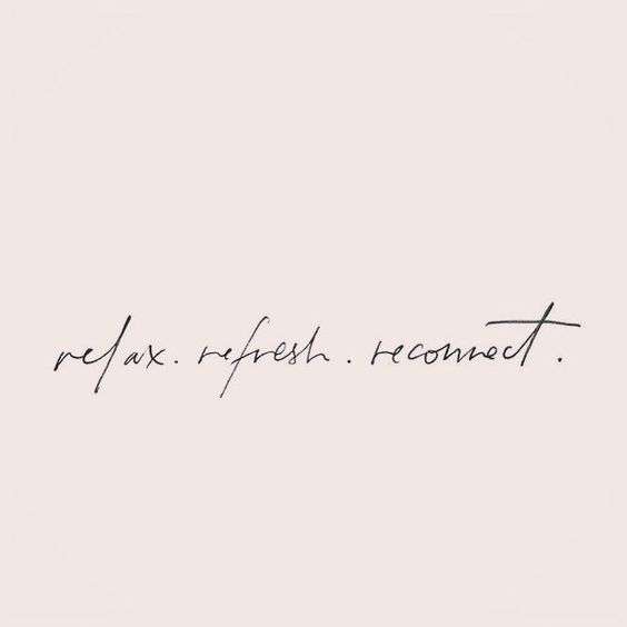 Relax Quotes, reconnect, mindfulness
